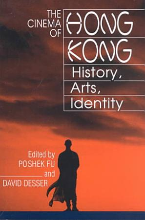 The Cinema of Hong Kong PDF