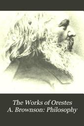 The Works of Orestes A. Brownson: Philosophy