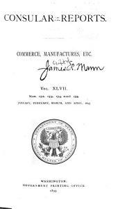 Consular Reports: Commerce, Manufactures, Etc, Volume 47