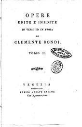 Opere edite e inedite in versi ed in prosa di Clemente Bondi. Tomo 1.[-7]: Volume 2