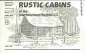 Rustic cabins of the Intermountain Region: 1997-98