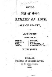 Ovid's Art of Love, Remedy of Love, etc