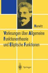 Vorlesungen über Allgemeine Funktionen-theorie und Elliptische Funktionen: Ausgabe 5