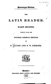 The Latin Reader: Part second, Volume 2
