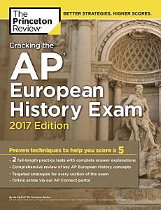 Cracking the AP European History Exam  2017 Edition