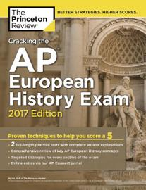 Cracking The AP European History Exam  2017 Edition