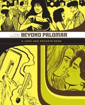 Beyond Palomar: A Love and Rockets Book