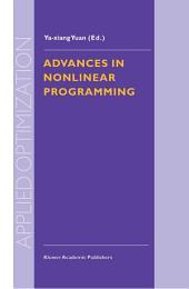 Advances in Nonlinear Programming: Proceedings of the 96 International Conference on Nonlinear Programming