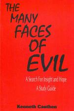The Many Faces of Evil: A Search for Insight and Hope: A Study Guide