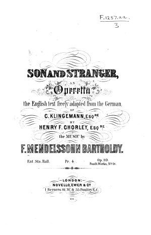 Son and Stranger  an Operetta  the English Text Freely Adapted from the German of C  Klingemann     by Henry F  Chorley   Vocal Score
