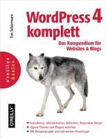 WordPress 4 komplett  Das Kompendium f  r Websites und Blogs PDF
