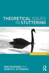Theoretical Issues in Stuttering: Edition 2