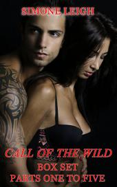 Call of the Wild - The Box Set: A Tale of Romantic Erotica and Suspense