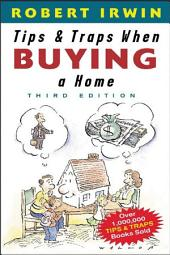 Tips and Traps When Buying a Home: Edition 3