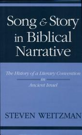 Song and Story in Biblical Narrative: The History of a Literary Convention in Ancient Israel