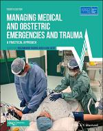 Managing Medical and Obstetric Emergencies and Trauma