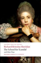 The School for Scandal and Other Plays