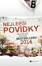 Nejlepší povídky: Hledá se autor bestselleru 2014
