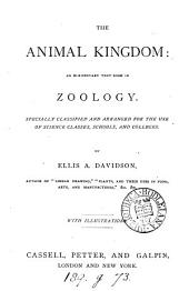 The animal kingdom: an elementary text-book in zoology : specially classified and arranged for the use of science classes, schools, and colleges