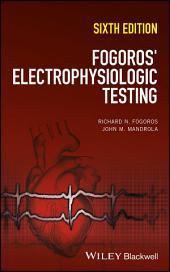 Fogoros' Electrophysiologic Testing: Edition 6