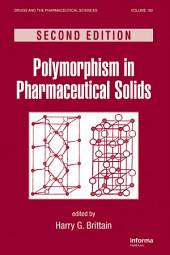 Polymorphism in Pharmaceutical Solids, Second Edition: Edition 2