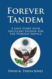 Forever Tandem: A Love Story with Ancillary Passion for the Foreign Service