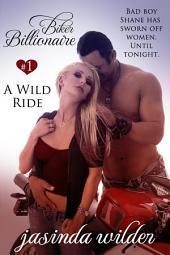 Biker Billionaire #1: A Wild Ride