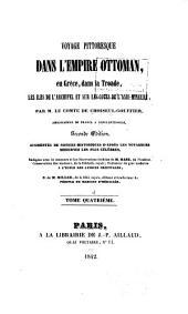 Voyage pittoresque dans l'Empire ottoman, en Grèce, dans la Troade, les îles de l'Archipel et sur les côtes de l'Asie-mineure: Volume4