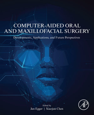 Computer-Aided Oral and Maxillofacial Surgery