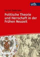 Politische Theorie und Herrschaft in der Fr  hen Neuzeit PDF