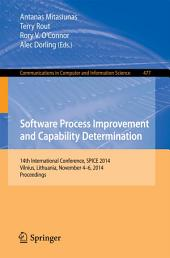 Software Process Improvement and Capability Determination: 14th International Conference, SPICE 2014, Vilnius, Lithuania, November 4-6, 2014. Proceedings