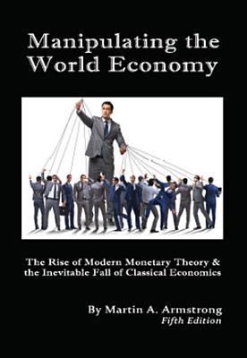 Manipulating the World Economy