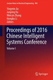 Proceedings of 2016 Chinese Intelligent Systems Conference: Volume 1