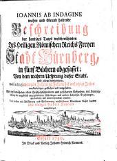 Wahre und Grund haltende Beschreibung der ... weltberühmten ... Stadt Nürnberg (etc.)