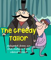 The Greedy Tailor