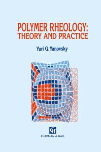 Polymer Rheology  Theory and Practice