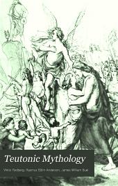 Teutonic Mythology: Gods and Goddesses of the Northland, Volume 3