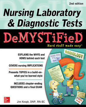 Nursing Laboratory and Diagnostic Tests Demystified  Second Edition PDF