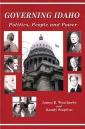 Governing Idaho: Politics, People and Power