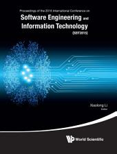Software Engineering and Information Technology: Proceedings of the 2015 International Conference on Software Engineering and Information Technology (SEIT2015)