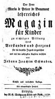 Der Frau Maria le Prince de Beaumont    lehrreiches Magazin f  r Kinder zu richtiger Bildung ihres Verstandes und Herzens PDF