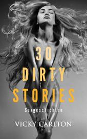 30 DIRTY STORIES. Sexgeschichten (erotische Kurzgeschichten)