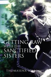 Getting Raw With the Sanctified Sisters