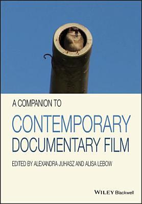 A Companion to Contemporary Documentary Film PDF