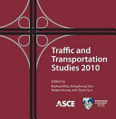 Traffic and Transportation Studies 2010  Proceedings of the 7th International Conference on Traffic and Transportation Studies  August 3 5  2010  Kunming  China  Proceedings of the 7th International C