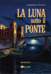 La luna sotto il ponte