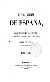 Historia general de España: desde los tiempos más remotos hasta nuestros días, Volumen 24