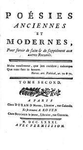 Poésies anciennes et modernes, pour servir de suite & de supplément aux autres recueils