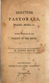 Scottish Pastorals, Poems, Songs, Etc: Mostly Written in the Dialect of the South