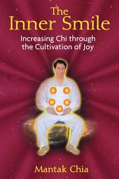The Inner Smile: Increasing Chi through the Cultivation of Joy
